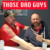 VIDEO PODCAST – Those Dad Guys